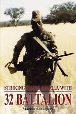 Striking Inside Angola with 32 Battalion by Marius Scheepers (2012, Paperback)