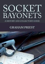 Socket Bayonets: A History and Collector's Guide Book ~ NEW RELEASE!