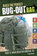 Build the Perfect Bug Out Bag: Your 72-Hour Disaster Survival Kit by Creek...