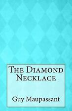 The Diamond Necklace by Guy de Maupassant (2014, Paperback)