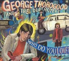 Who Do You Love? by George Thorogood (Vocals/Guitar)/George Thorogood & the...
