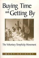Buying Time and Getting by: The Voluntary Simplicity Movement