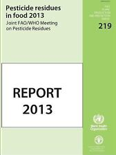 Pesticides Residues in Food 2013: Joint FAO/WHO Meeting on Pesticides Residues -