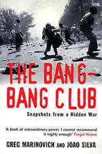 The Bang-Bang Club: Snapshots from a Hidden War,Silva, Joao, Marinovich, Greg,Ne