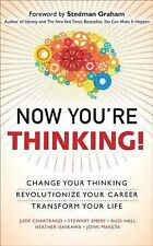 Now You're Thinking!: Change Your Thinking...Transform Your Life - Chartrand, Ju