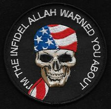 I'M THE INFIDEL ALLAH WARNED YOU ABOUT SKULL BIKER MILITARY PATCH