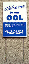 Welcome to our OOL No P in it 8x12 Coroplast Sign with Stake for Pool Area