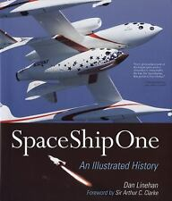 NEW - SpaceShipOne: An Illustrated History by Dan Linehan