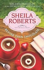 Better Than Chocolate (Life in Icicle Falls), Roberts, Sheila, Good Book