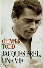 Jacques Brel, Une Vie by Olivier Todd [In French][New Edition]