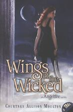Angelfire: Wings of the Wicked 2 by Courtney Allison Moulton (2013, Paperback)