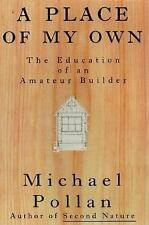 A Place of My Own: The Education of an Amateur Builder by Michael Pollan s/c
