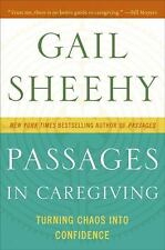 Passages in Caregiving: Turning Chaos into Confidence NEW