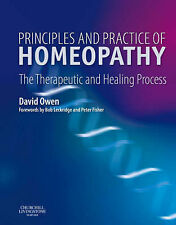 Principles and Practice of Homeopathy,: The Therapeutic and Healing Process, Dav