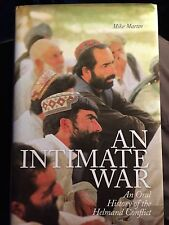An Intimate War An Oral History of the Helmand Conflict