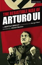 Modern Plays: The Resistible Rise of Arturo Ui by Bertolt Brecht (2013,...