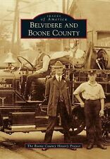 Images of America: Belvidere and Boone County by The Boone County History...