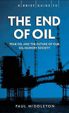 A Brief Guide - The End of Oil (Heavyweight Issues, Lightweight Read) (Brief His