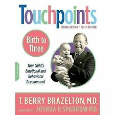 Touchpoints-Birth to Three, Sparrow, Joshua D., Brazelton, T. Berry, Good Book