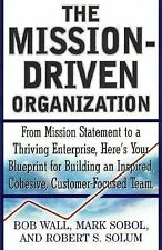 The Mission-Driven Organization : From Mission Statement to a Thriving Enterpris