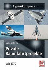 E. Reichl Private Raumfahrtprojekte seit 1970 technische Daten Fakten Bilder NEU