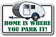 HOME IS WHERE YOU PARK IT Teardrop Camper Decal Fishing Boater RV Vinyl Sticker