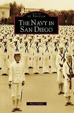 Navy In San Diego, The (CA) (Images of America) by Linder, Bruce