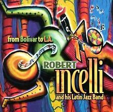 From Bolivar to L.A.,  by Robert Incelli (CD New & Sealed, DCC Compact Classics)