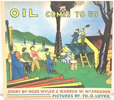 Oil Comes to Us by Rose Wyler 1937 – Explaining Origins of Oil w/ Color Art