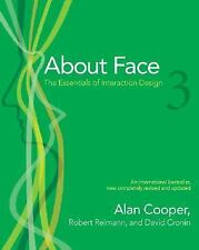 About Face 3 : The Essentials of Interaction Design by Robert Reimann, Alan...