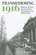 Transforming 1916: Meaning, Memory and the Fiftieth Anniversary of the Easter Ri