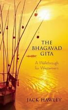 The Bhagavad Gita : A Walkthrough for Westerners by Jack Hawley (2011,...