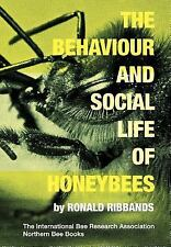 The Behaviour and Social Life of Honeybees by Ronald Ribbands (2016, Paperback)