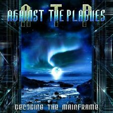 Against the Plagues - Decoding the Mainframe ( CD 2010 ) NEW / SEALED