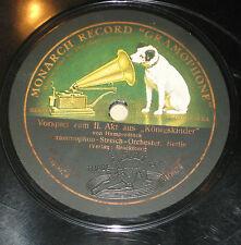 78rpm/Monarch Gramophone 040673/HUMPERDINCK/VORSPIEL zum 1+2 AKT KÖNIGSKINDER