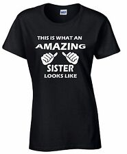 This Is What An Amazing Sister Looks Like Woman T-shirt Funny Tee Awesome sister