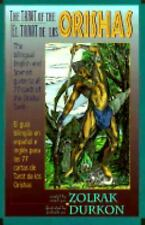The Tarot of the Orishas (El Tarot de los Orishas) by Zolrak and Durkon...
