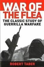 War of the Flea : The Classic Study of Guerrilla Warfare by Robert Taber...