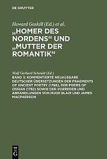 Homer des Nordens Mutter der Romantik Band 3 : Kommentierte Neuausgabe...