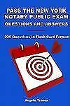 Pass the New York Notary Public Exam Questions and Answers : 225 Questions in...