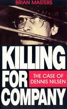 Killing For Company: Case of Dennis Nilsen, By Brian Masters,in Used but Accepta