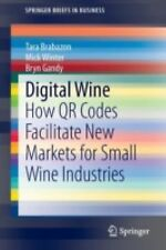Digital Wine : How QR Codes Facilitate New Markets for Small Wine Industries...