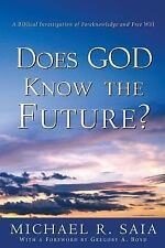 Does God Know the Future? by Michael R. Saia (2002, Hardcover)
