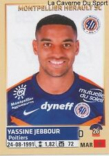 298 YASSINE JEBBOUR MAROC MONTPELLIER HERAULT.SC STICKER FOOTBALL 2015 PANINI ~