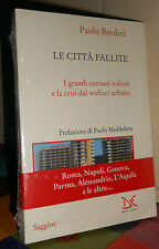 LE CITTA' FALLITE. I GRANDI COMUNI ITALIANI E LA CRISI DEL WELFARE URBANO / 2015