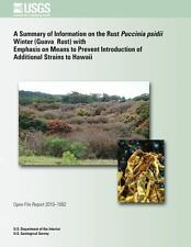 A Summary of Information on the Rust Puccinia Psidii Winter (Guava Rust) with...