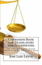 Companion Book for Translators and Interpreters : The 1000+ Key...