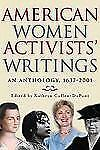 American Women Activists' Writings : An Anthology, 1637-2001