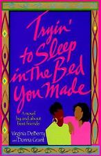Tryin' to Sleep in the Bed You Made DeBerry, Virginia, Grant, Donna Hardcover