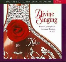 Divine Singing: Kirtan: Chanting in the Devotional Tradition of India by Kabir